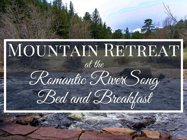 Mountain Retreat Romantic RiverSong Estes Park Bed and Breakfast