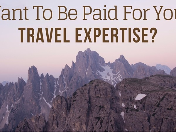 Want To Be a Paid Travel Expert