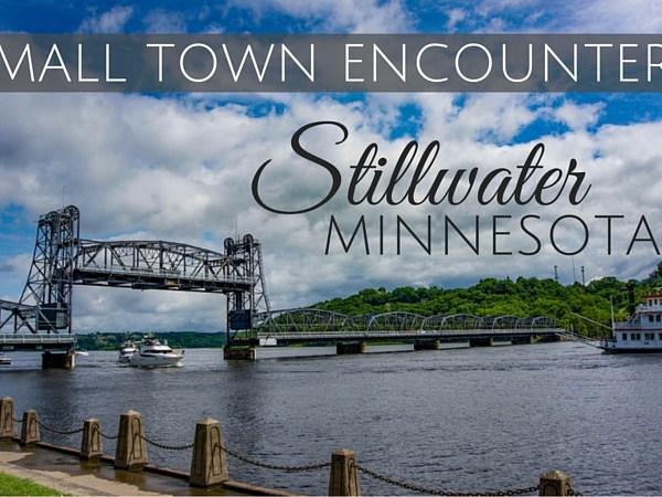 Visit Stillwater Minnesota Small Town