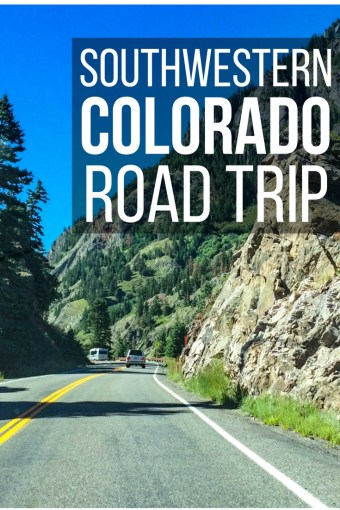 Southwestern Colorado Road Trip