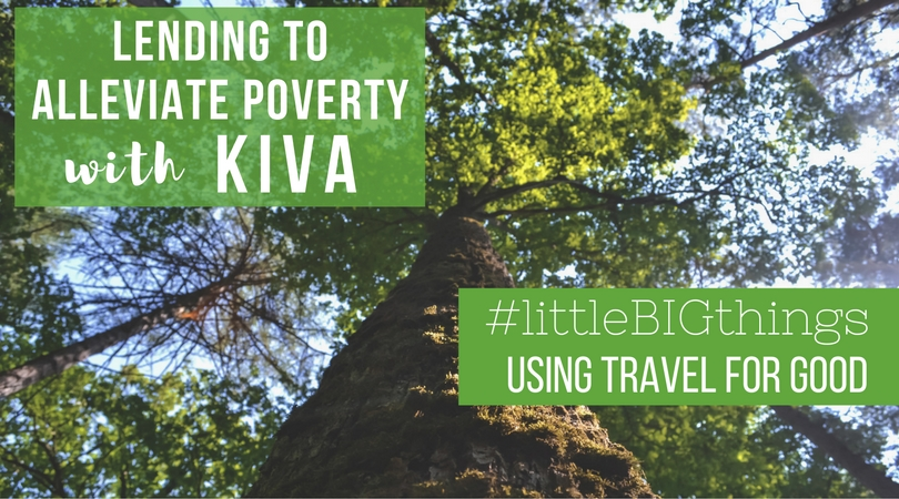 #littleBIGthings - Lending to Alleviate Poverty with Kiva