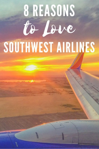 8 Reasons to Love Flying Southwest Airlines