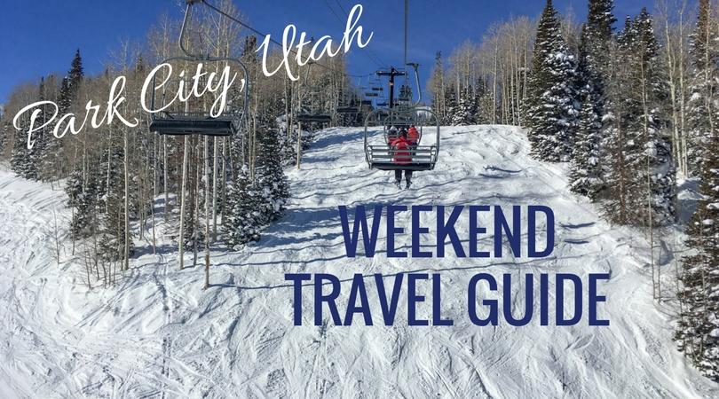 Park City Utah Weekend Travel Guide