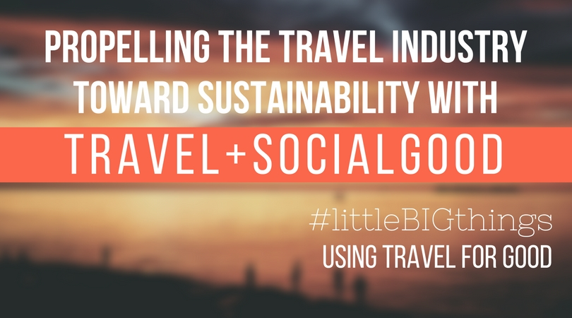 #littleBIGthings: Propelling the Travel Industry Toward Sustainability with Travel+SocialGood