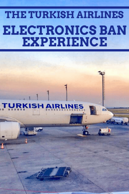 The Turkish Airlines Electronics Ban Experience