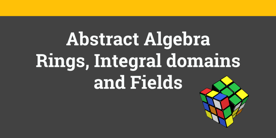 Rings integral domains fields
