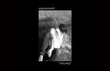 Listen:  Equipment  'Chump' EP