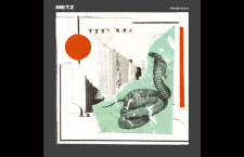 "Listen: METZ ""Mess of Wires"""