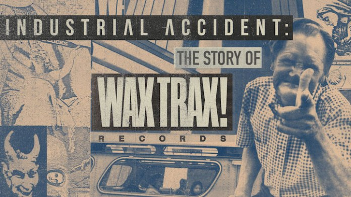Music News: Industrial Accident: The Story of Wax Trax! Records Due