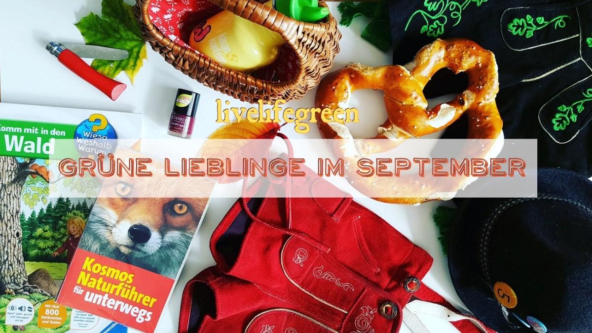 livelifegreen - Grüne Lieblinge im September 2017