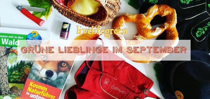 livelifegreen: Grüne Lieblinge im September 2017