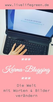 Karma-Blogging: Mit verantwortungsvollem Bloggen die Welt verändern