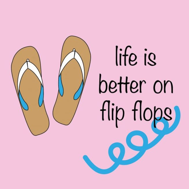 life is better on flip-flops - live love interior