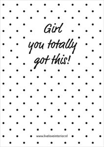 Printable girl you totally got this - Live love interior