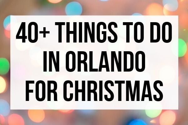 40+ Things to Do in Orlando at Christmas