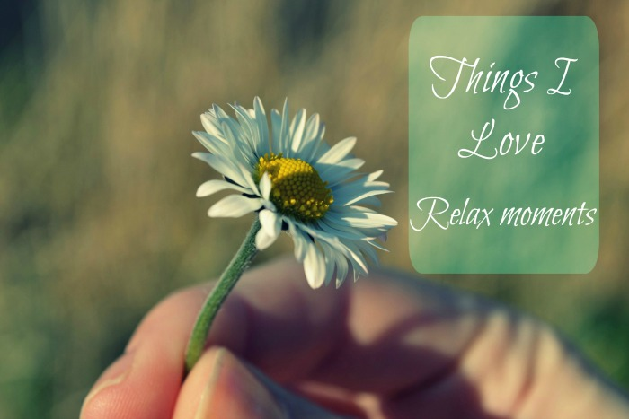 Things I Love | Time to relax