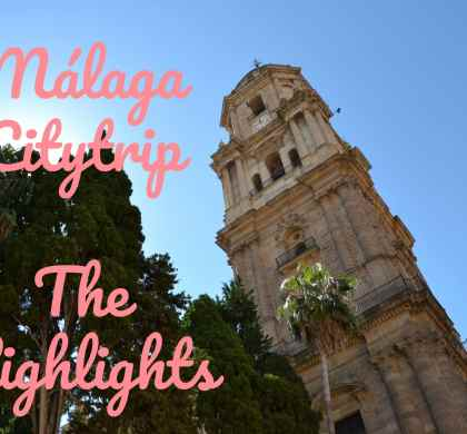 Málaga citytrip highlights