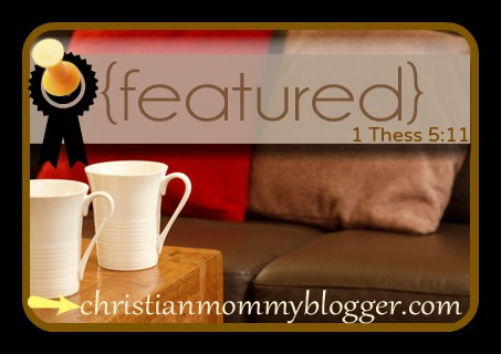 Featured at ChristianMommyBlogger.com