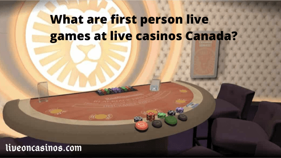 What are first-person live games at live casinos  Canada?