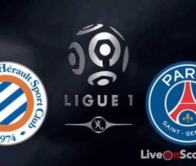 Montpellier Vs Paris Saint Germain Preview And Prediction