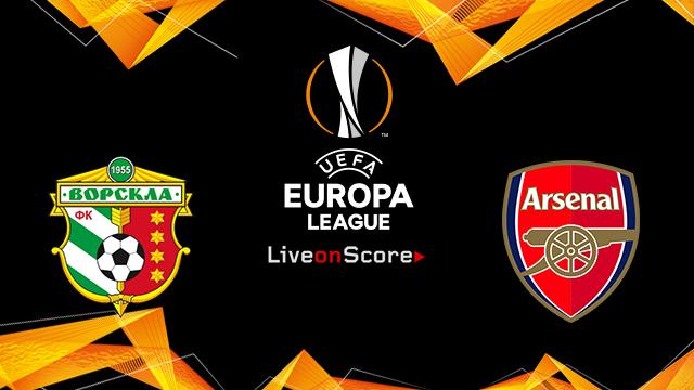Vorskla Poltava Vs Arsenal Preview And Prediction Live