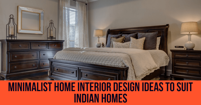 Minimalist Home Interior Design Ideas to Suit Indian Homes