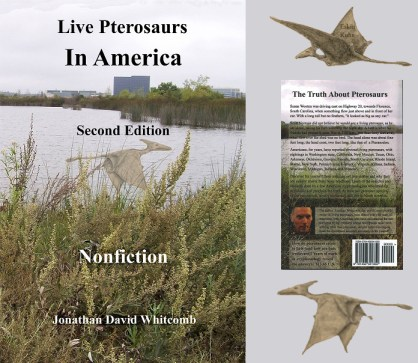 """cover, front and back of the nonfiction cryptozoology book """"Live Pterosaurs in America"""" second edition"""