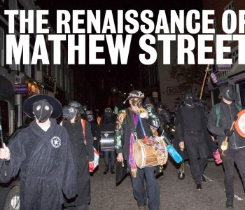 The Renaissance of Mathew Street