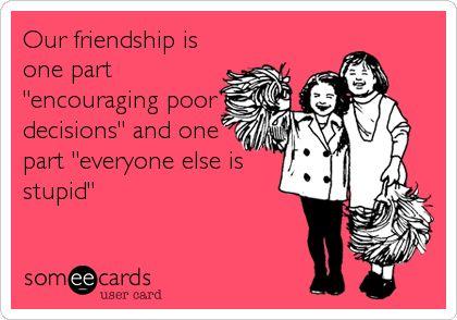 Fun friendship quote