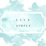 The Most Important Post I've Ever Written: The Story Behind Live Simply