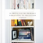 18 Things You're Probably Forgetting To Declutter