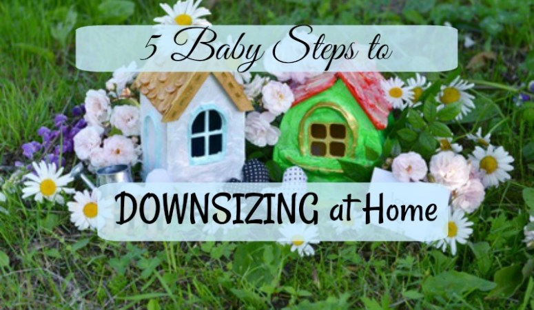 5 Baby Steps to Downsizing at Home
