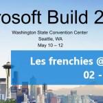 Les frenchies @ Build : Jour 1