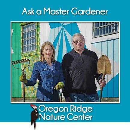 Ask a Master Gardener - Oregon Ridge Nature Center