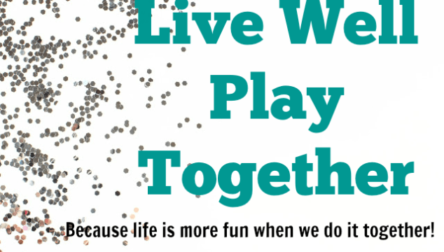 Welcome to Live Well Play Together | Official Launch Day