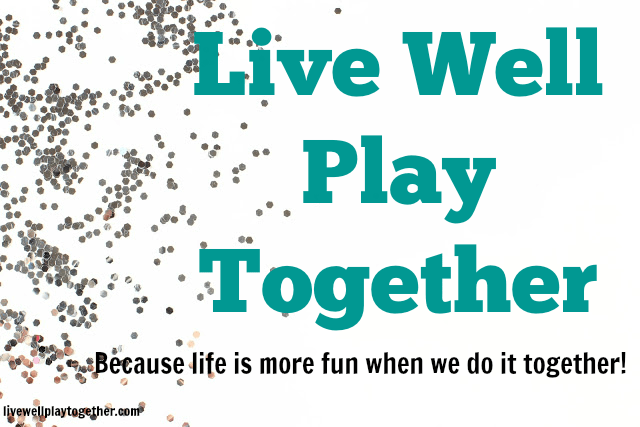 Live Well Play Together: A Family & Lifestyle Blog