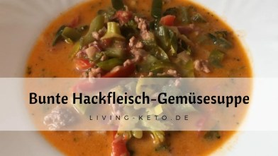 Read more about the article Bunte Keto Hackfleisch-Gemüse-Suppe