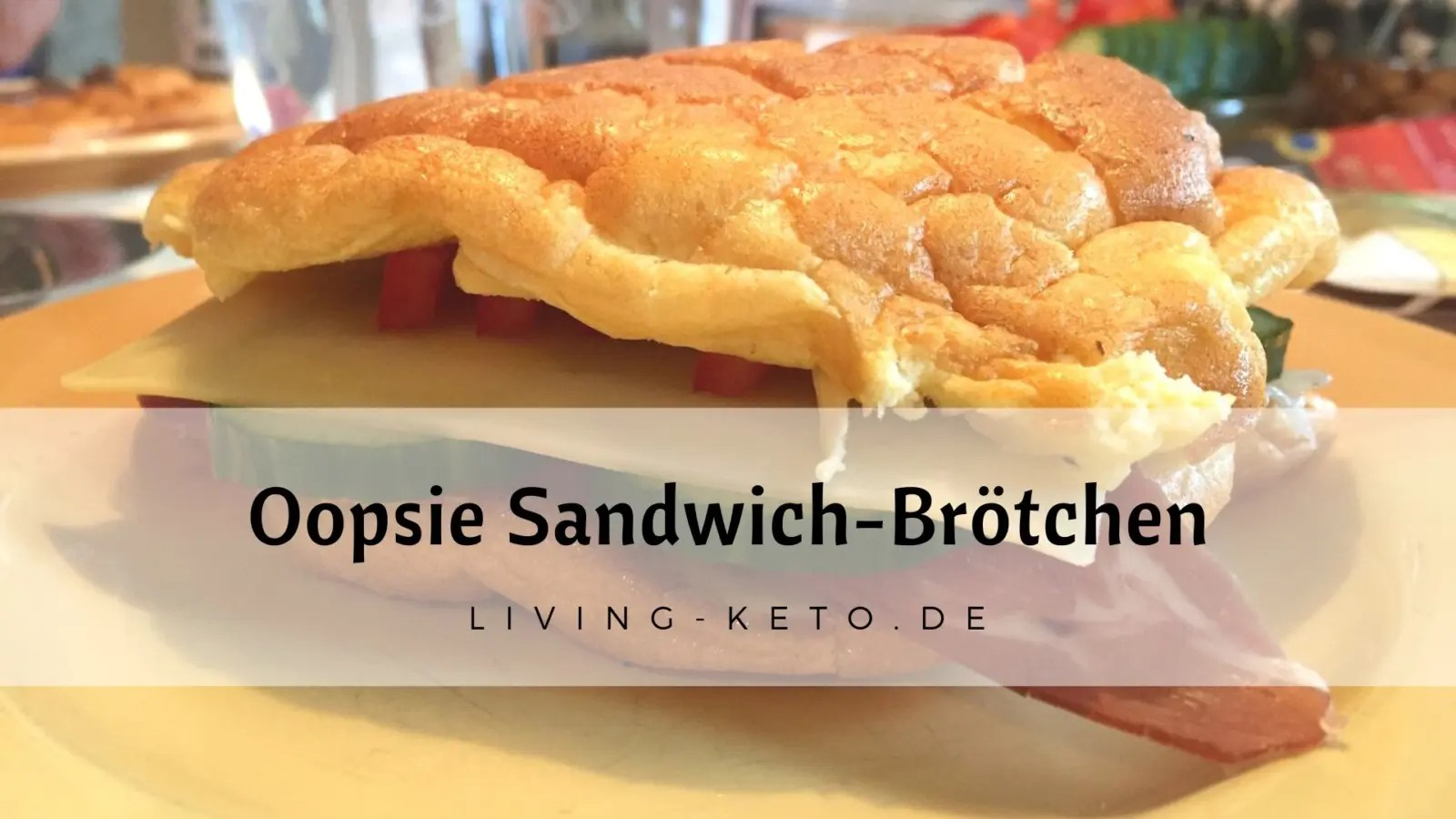 Read more about the article Oopsie Sandwich-Brötchen