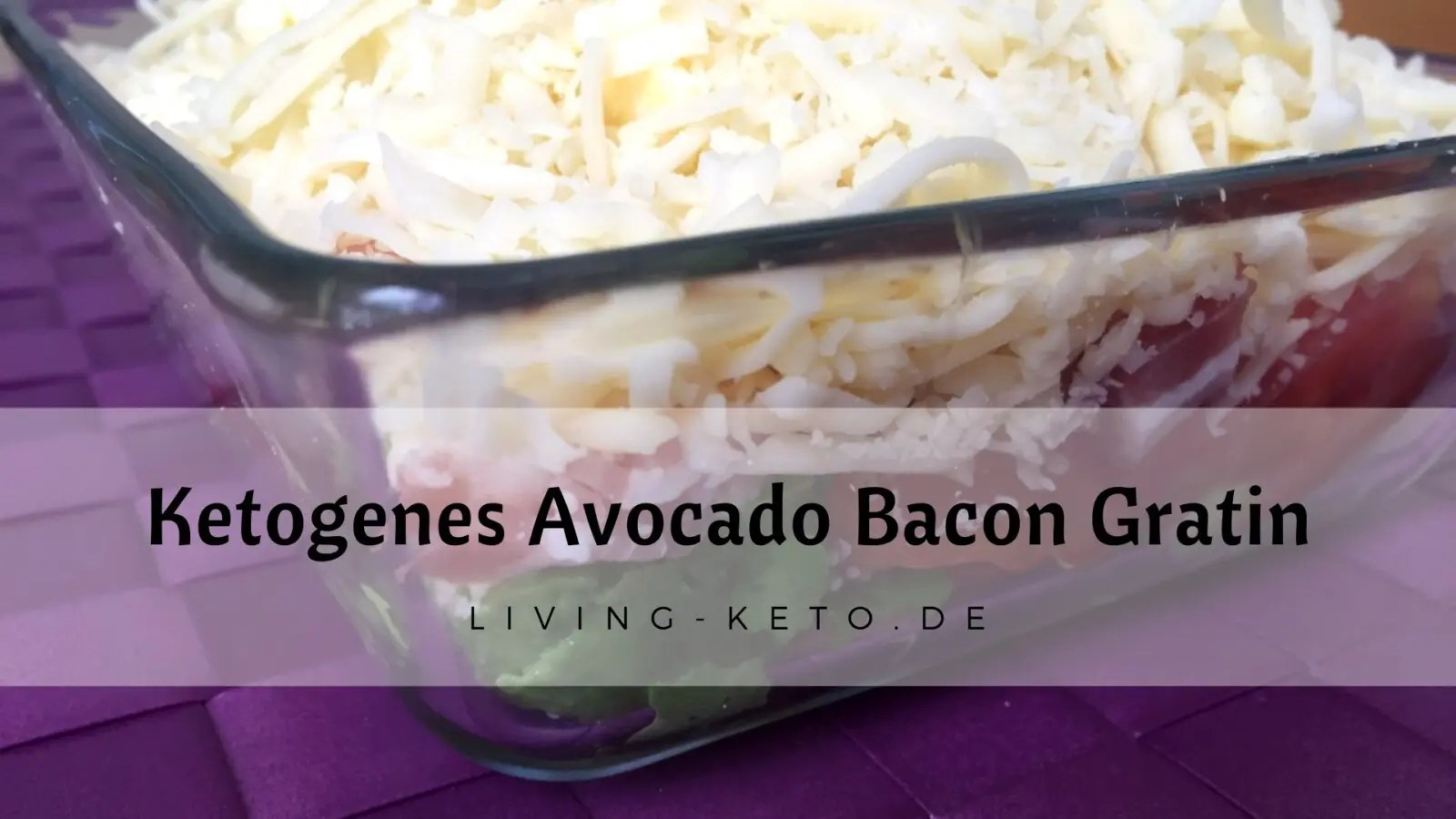 Read more about the article Avocado Bacon Gratin – ketogen