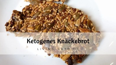 Read more about the article Ketogenes Knäckebrot