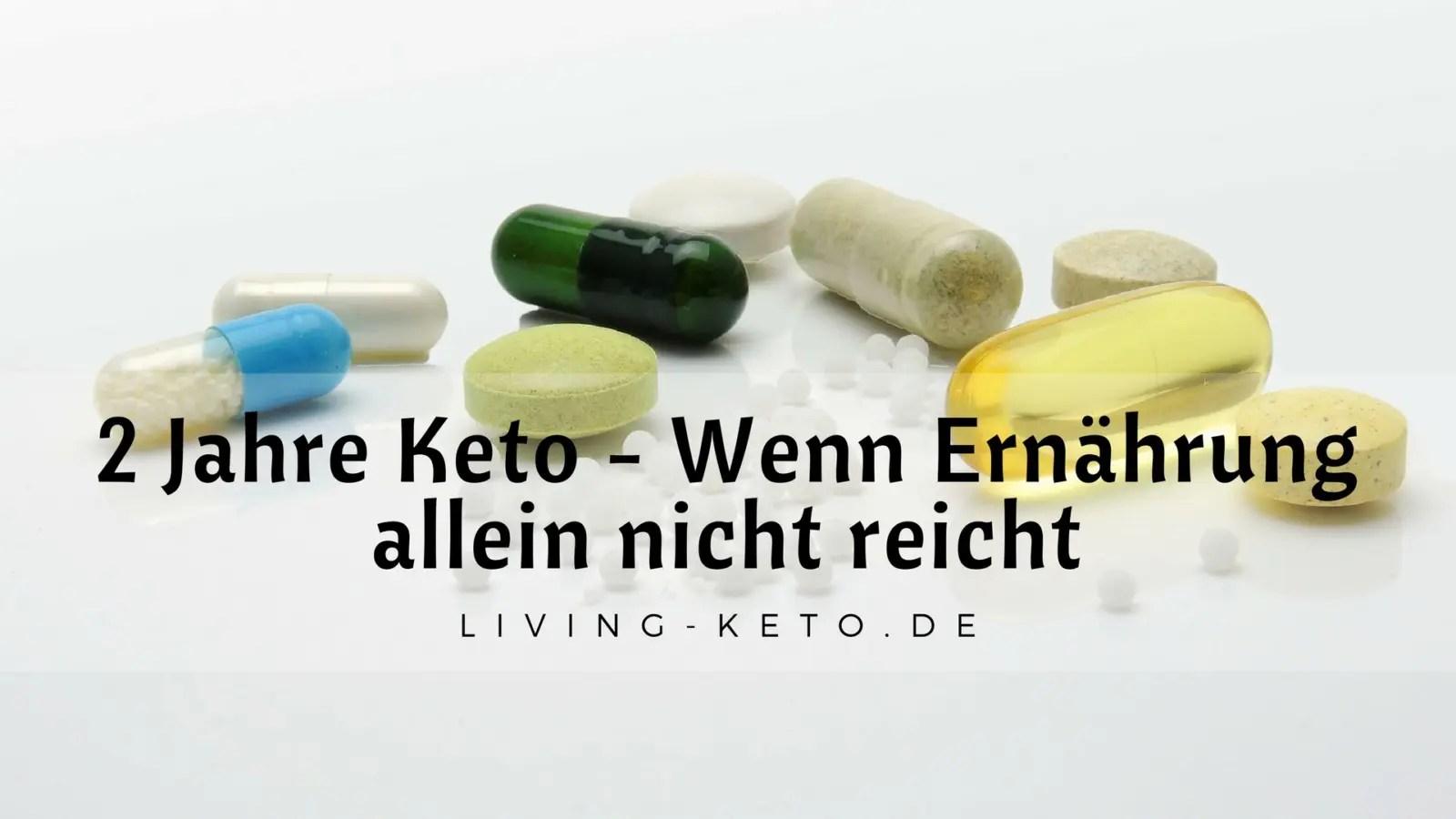 Read more about the article 2 Jahre Keto (Teil 4) – Nahrungsergänzungsmittel und Keto