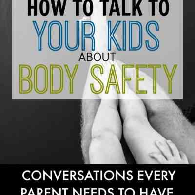 How to Talk To Your Kids About Body Safety