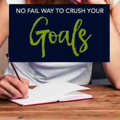 The No Fail Way to Set Successful Goals & New Years Resolutions