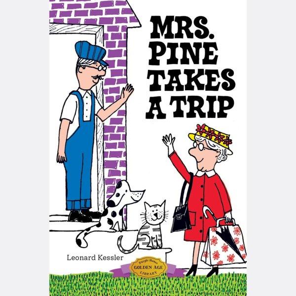 Mrs Pine Takes a Trip – Leonard Kessler