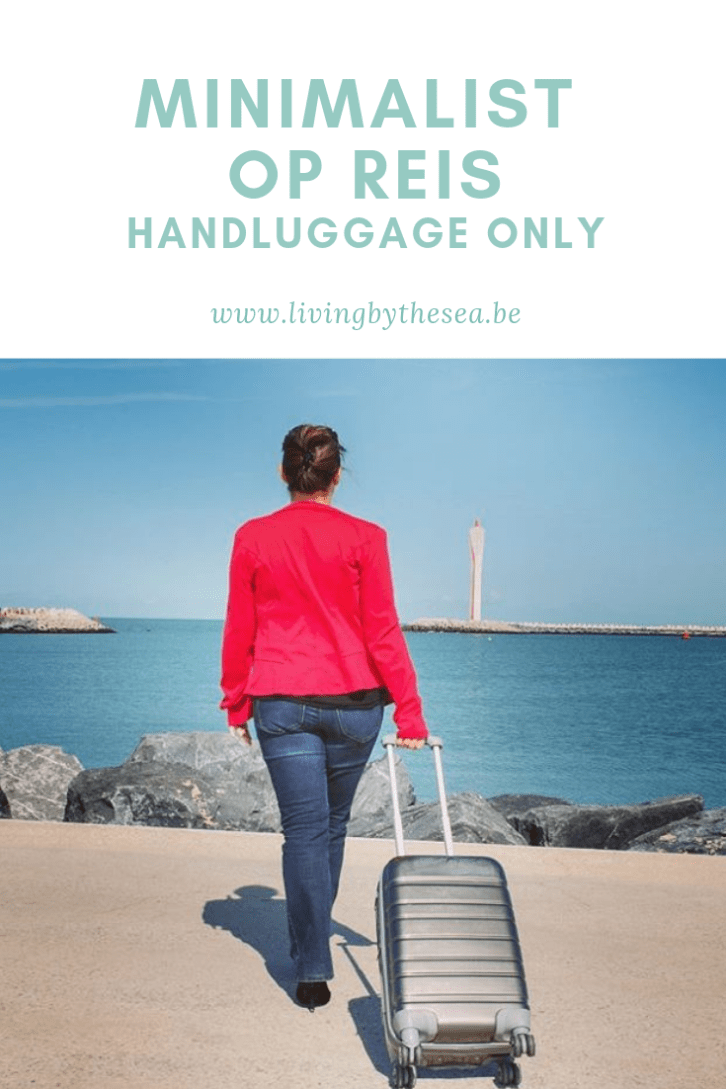 Minimalist op reis - handluggage only