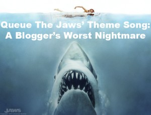 queue-the-jaws-theme-song-a-bloggers-worst-nightmare-300x229