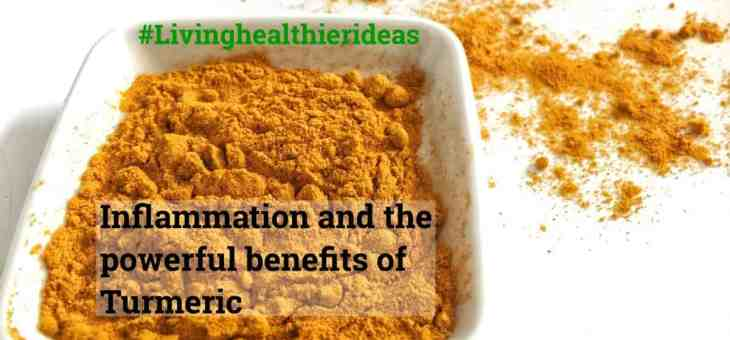 Inflammation and the powerful benefits of turmeric