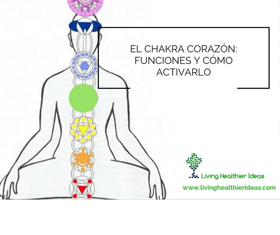 El Chakra Corazón: funciones y cómo activarlo - Living Healthier Ideas