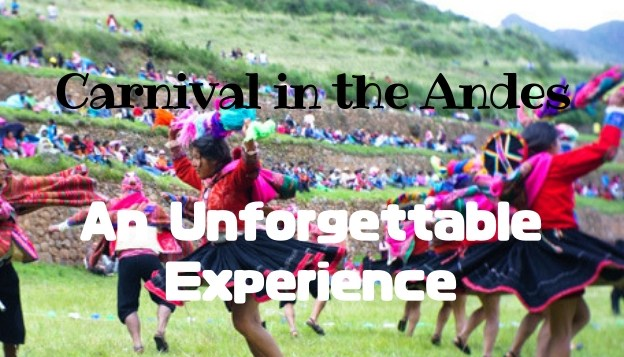 Carnival in the Andes: An Unforgettable Experience