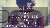 http://www.livinglifelovingus.com/index.php/2018/06/12/what-cancer-taught-me-about-life-and-the-importance-of-fi/